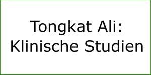 Tongkat Ali: klinische Studien am Menschen
